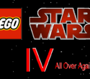 LEGO Star Wars IV - All Over Again