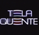 Tela Quente/Other