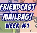 Friendcast Mailbag