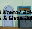 A Wanted Job Is A Given Job