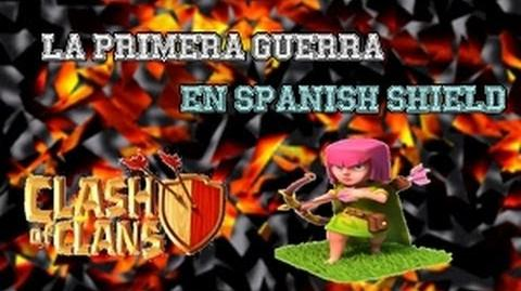 ByBlaKsss - La primera guerra en Spanish Shield Clash Of Clans