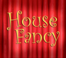 House Fancy (transcript)