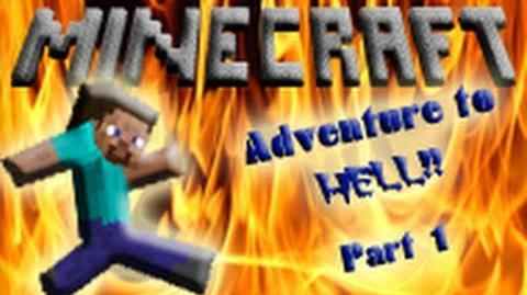Adventure to MINECRAFT HELL! (Episode Part 1)