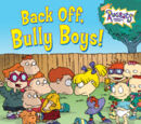 Back Off, Bully Boys!