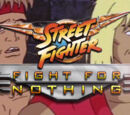 Street Fighter: Fight for Nothing