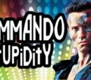 Commando Stupidity!