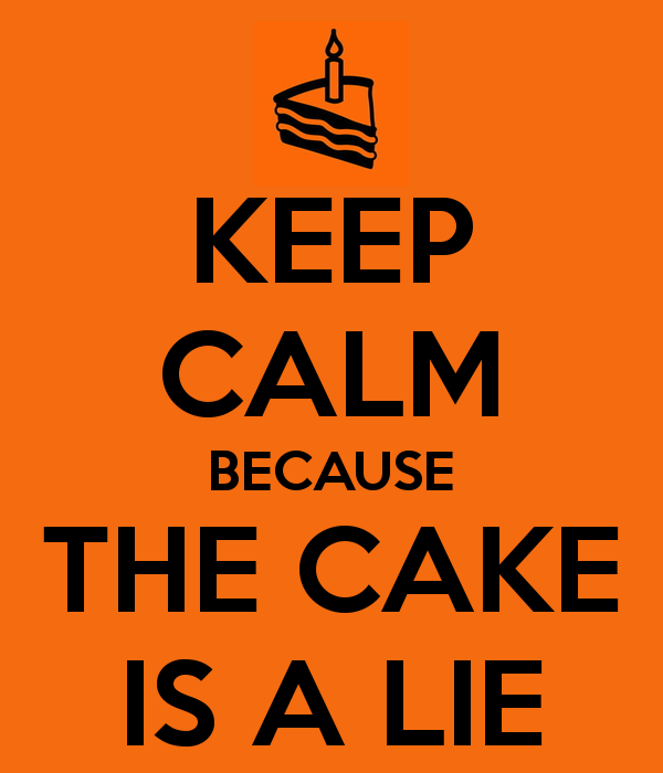 Keep_Calm_Because_the_Cake_is_a_Lie!.png