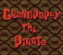 Grandpappy the Pirate