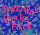 SpongeBob You're Fired