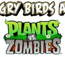 Angry Birds and Plants VS Zombies