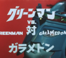 Greenman vs. Garamedon