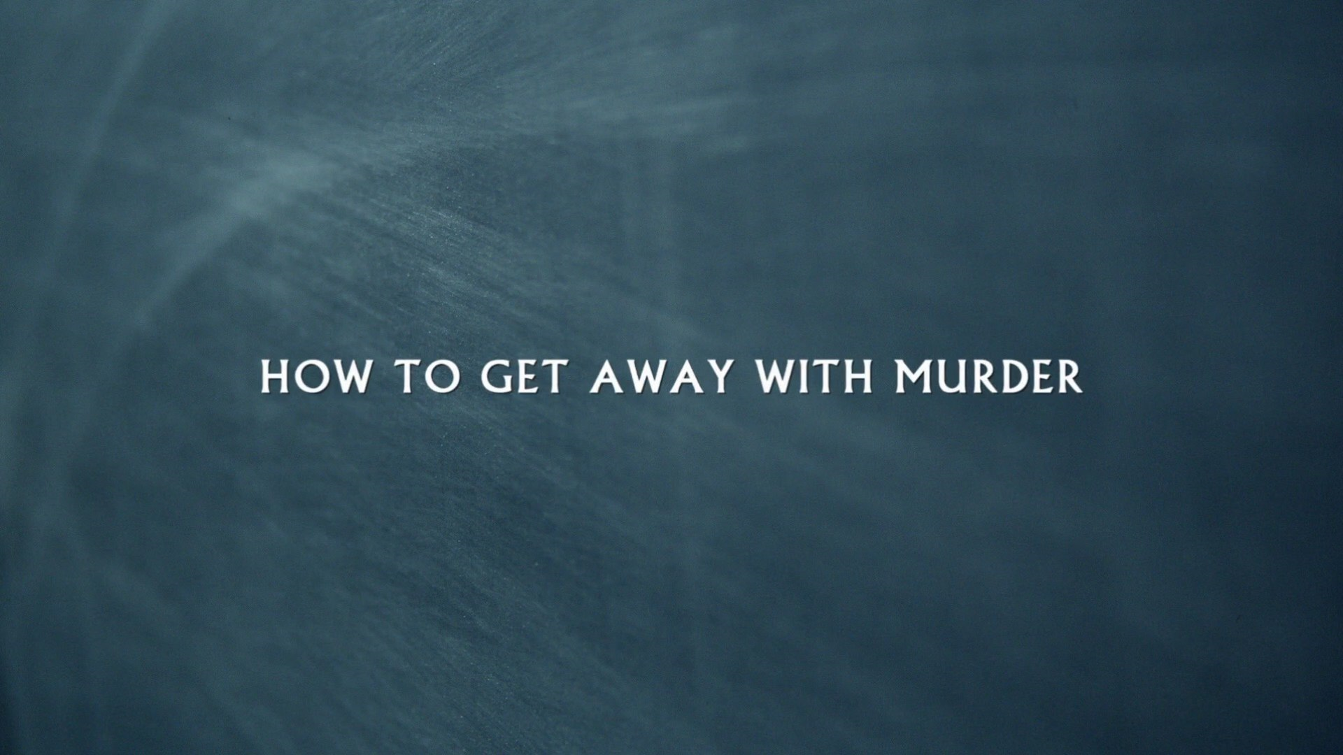 How to Get Away with Murder - How to Get Away with Murder Wiki