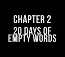 Chapter 2: 20 Days Of Empty Words