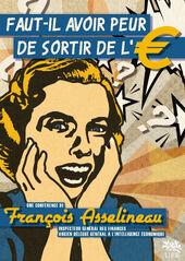 170px Affiche Faut il avoir peur de sortir de leuro François Asselineau : Faut il avoir peur de sortir de leuro ?