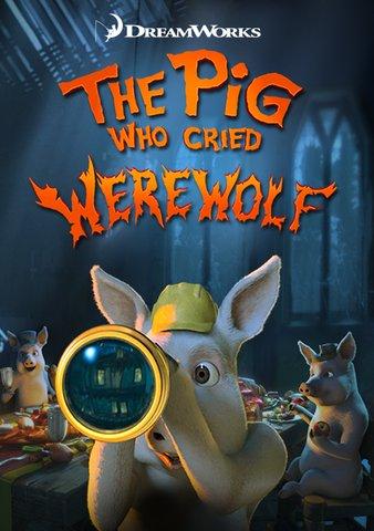 The Pig Who Cried Werewolf Dreamworks Animation Wiki