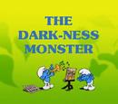 The Dark Ness Monster/Gallery