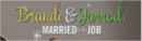 Brandi & Jarrod Married to the Job.png
