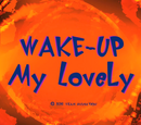 Wake-Up My Lovely