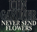 Never Send Flowers