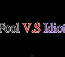 Fool V.S Idiot
