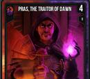 Pras, The Traitor of Dawn