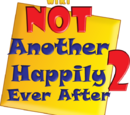NOT Another Happily Ever After 2