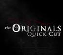 The Originals: Quick Cut