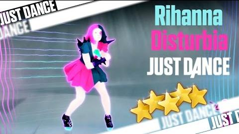Disturbia - Rihanna Just Dance 4