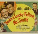 You're a Lucky Fellow, Mr. Smith