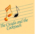 The Cicada and the Cockroach