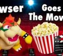 Bowser Goes To The Movies!