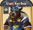 Giant Axe Bear