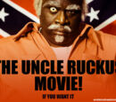 The Uncle Ruckus Movie