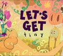 Let's Get Tiny/Gallery