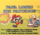 Papa Loses His Patience