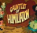 Gauntlet of Humiliation/Gallery