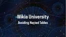 Wikia University - Avoiding Nested Tables