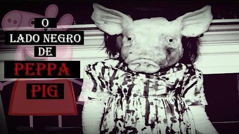 O Lado Negro De Peppa Pig (pt-BR)