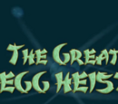 The Great Egg Heist