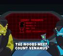 The Noobs Meet Count Venamus