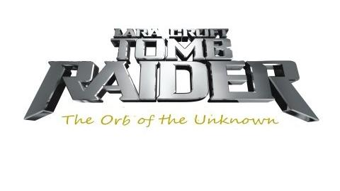 Tomb Raider: The Orb of the Unknown
