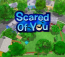 Scared of You