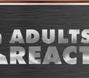 Adults React