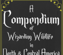 A Compendium of Wizarding Wildlife in North & Central America