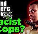Are GTA V Cops Racist?