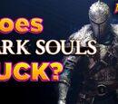 Does Dark Souls ACTUALLY SUCK?!?