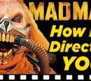 How Mad Max: Fury Road Directed YOU!