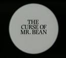 The Curse of Mr. Bean