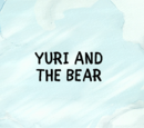 Yuri and the Bear