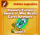 Insanely Cursed Sword of Who Really Cares Anymore (Golden Legendary)